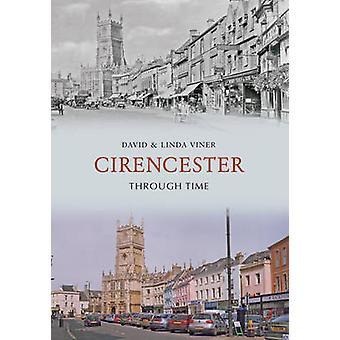 Cirencester gennem tiden af David J. Viner - Linda Viner - 9781848680