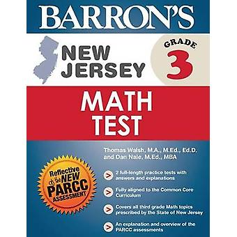 Barron's New Jersey Grade 3 Math Test by Tom Walsh - Daniel Nale - Th