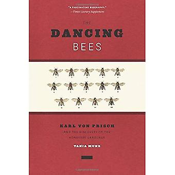 The Dancing Bees: Karl Von � Frisch and the Discovery of the Honeybee Language