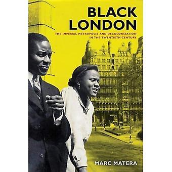Londres preto: A metrópole Imperial e descolonização no século XX (biblioteca de história mundial da Califórnia)
