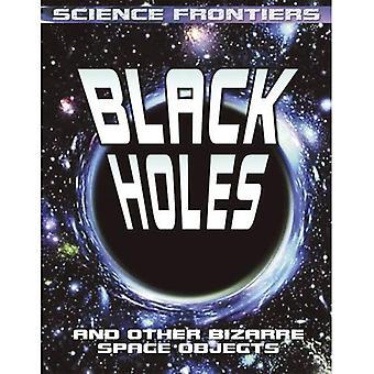 Trous noirs: Et autre espace Bizarre (frontière de la Science) des objets (Science frontières (broché))