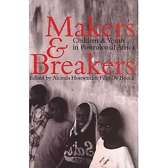 Makers and Breakers: Children and Youth in Postcolonial Africa