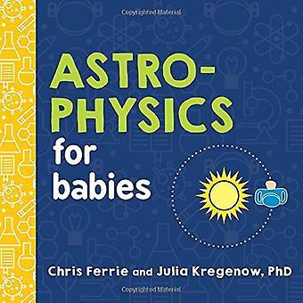 Astrophysique pour bébés (Baby University) [cartonné]