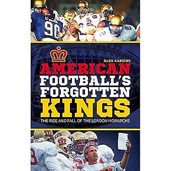 Des rois oubliés de Football américain: grandeur et décadence des monarques Londres
