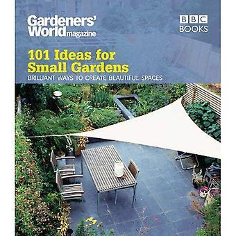 Gardeners' World: 101 idées pour les petits jardins (jardiniers monde 101 idées)