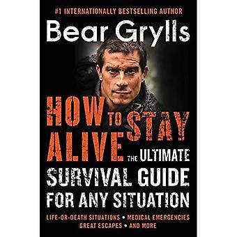 Come rimanere in vita: la Guida di sopravvivenza per qualsiasi situazione