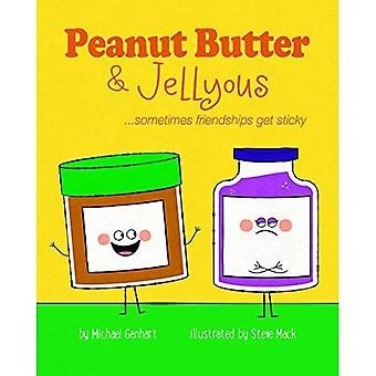 Peanut Butter & Jellyous: ...Sometimes Friendships Get� Sticky