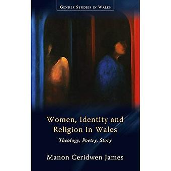 Women, Identity and Religion in Wales: Theology, Poetry, Story