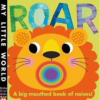 Roar - ein großer Mund Buch von Geräuschen von Fhiona Galloway - Jonathan Litt