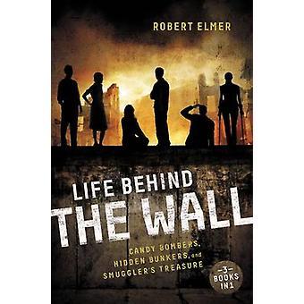 Vie derrière le mur Candy bombardiers Beetle Bunker et le trésor de contrebandiers par Elmer & Robert