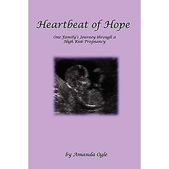 Heartbeat of Hope by Ogle & Amanda