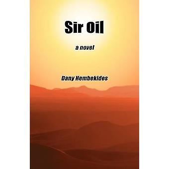 Sir Oil by Hembekides & Dany