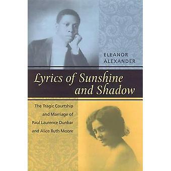 サンシャインの歌詞と影の悲劇的な求愛とポール ・ ローレンス ・ ダンバーとアレクサンダー ・ エレノアによってアリス ルース ムーアの結婚