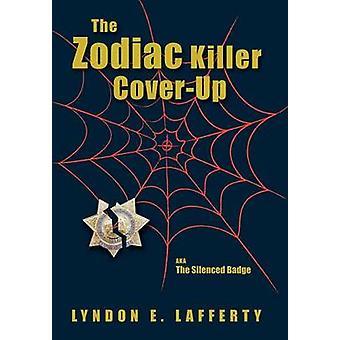 The Zodiac Killer CoverUp The Silenced Badge by Lafferty & Lyndon E.