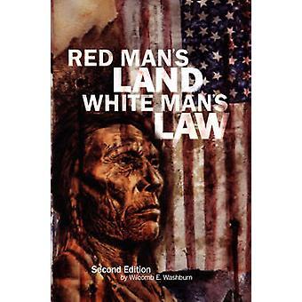 Rød Mans Land White Mans lovgivning tidligere og nuværende Status af indiansk af Washburn & Wilcomb E.