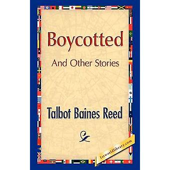 Boycotted And Other Stories by Reed & Talbot B.