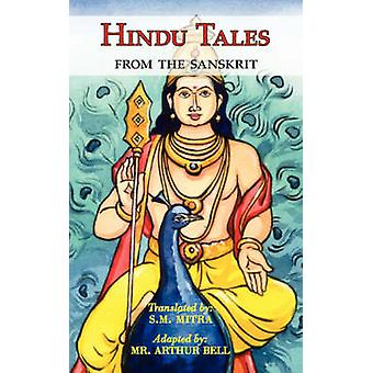 Hindu Tales From the Sanskrit  Mythological Stories for Children  Adults by Mitra & S. M.
