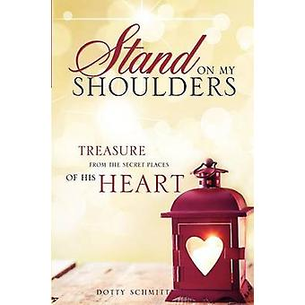 Stand on My Shoulders by Schmitt & Dotty