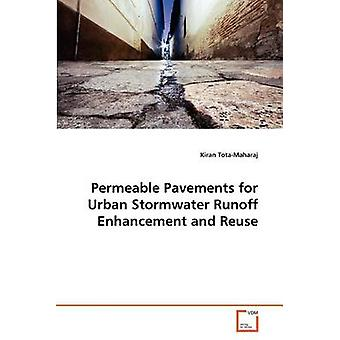 Permeable Pavements for Urban Stormwater Runoff Enhancement and Reuse by TotaMaharaj & Kiran