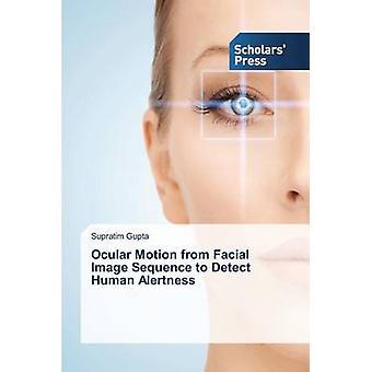 Okulär Motion från ansiktsbilden sekvens att upptäcka mänsklig vakenhet av Gupta lumpan