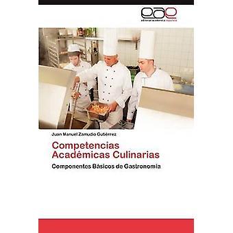 Competencias Academicas Culinarias par Zamudio Guti Rrez & Juan Manuel