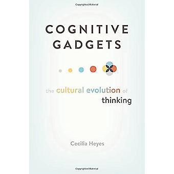 Kognitiven Gadgets - die kulturelle Entwicklung des Denkens von Cecilia Heye