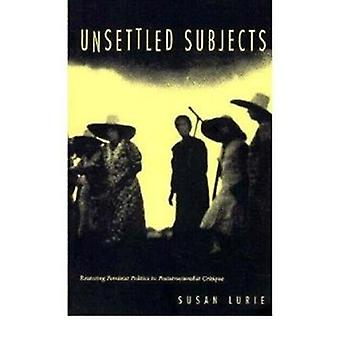 Unsettled Subjects - Restoring Feminist Politics to Poststructuralist