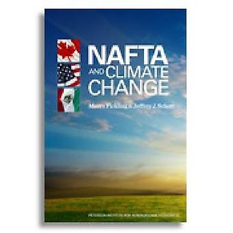 NAFTA and Climate Change by Jeffrey J. Schott - Meera Fickling - Tany