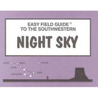 Easy Field Guide to Southwestern Night Sky by Dan Heim - 978093581062