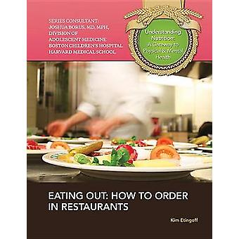 Eating out - How to Order in Restaurants by Kim Etingoff - 97814222287