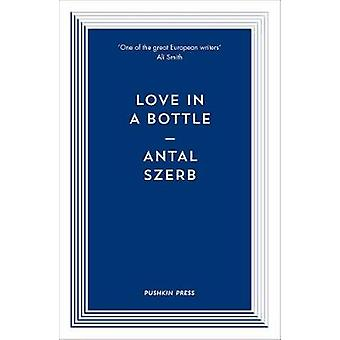 Love in a Bottle by Antal Szerb - Len Rix - 9781782273684 Book