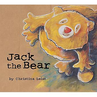 Jack the Bear by Christina Leist - 9781894965972 Book