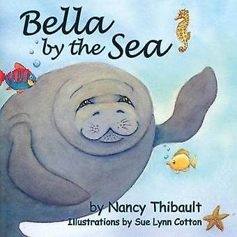 Bella by the Sea by Nancy Thibault - Sue Lynn Cotton - 9781936343515