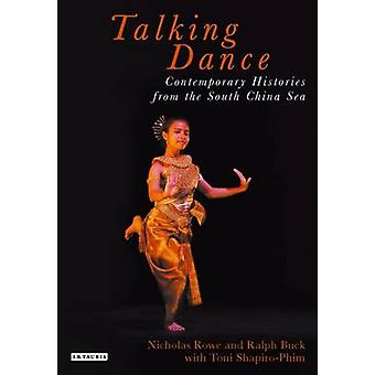 Talking Dance - Contemporary Histories from the South China Sea by Ral