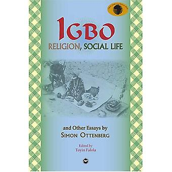 IGBO Religion, Social Life & Other Essays by Simon Ottenberg : Classic Authors and Texts on Africa