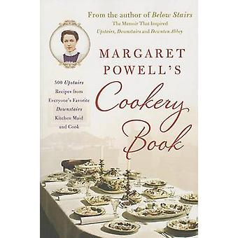 Margaret Powell's Cookery Book - 500 Upstairs Recipes from Everyone's