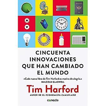 Cincuenta Innovaciones Que Han Cambiado El Mundo / femtio uppfinningar som formade den moderna ekonomin