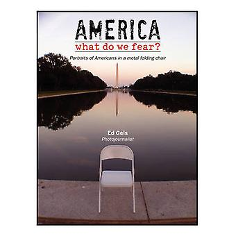 America What Do We Fear by Geis & Ed