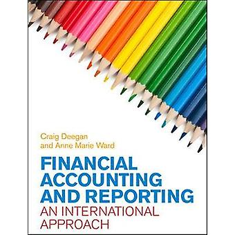 Financial Accounting and Reporting An International Approac by Deegan
