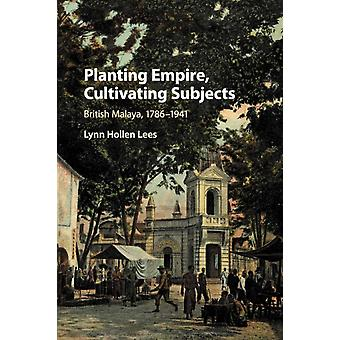 Planting Empire Cultivating Subjects by Lynn Hollen Lees
