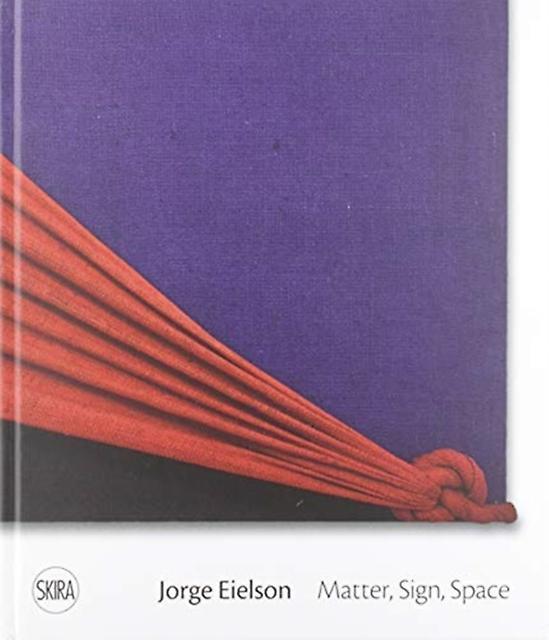 Jorge Eielson Matter Sign Space by Francesca Pola