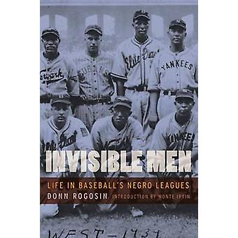 Invisible Men Life in Baseballs Negro Leagues by Rogosin & Donn