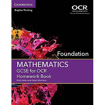 GCSE Mathematics for OCR Foundation Homework Book by Asker & NickMorrison & Karen