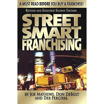 Street Smart Franchising by Mathews & Joe