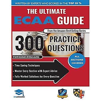 Le Guide ultime de l'EAEC: 300 Practice Questions: entièrement travaillé des Solutions Techniques d'économie de temps, marquer des stratégies stimulant, comprend les feuilles de la formules, Cambridge Economics Admissions évaluation 2018 entrée, Uniadmissions
