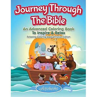 Journey Through The Bible An Advanced Coloring Book To Inspire  Relax  Relaxing Coloring Book Christian Edition by Activibooks