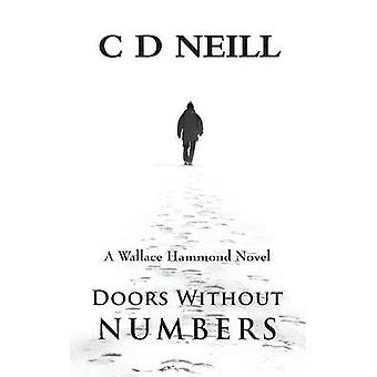 Doors Without Numbers A Wallace Hammond Novel by Neill & C. D.