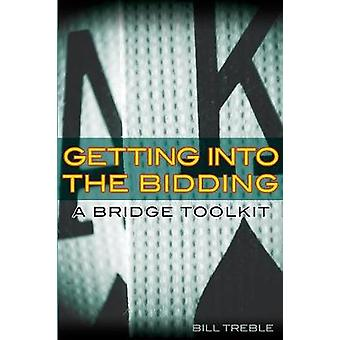 Getting Into the Bidding A Bridge Toolkit by Treble & Bill