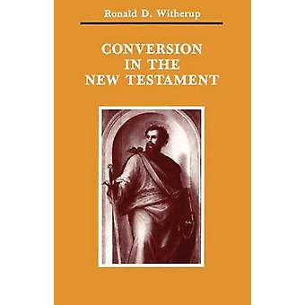 Conversion in the New Testament by Witherup & Ronald D. & SS