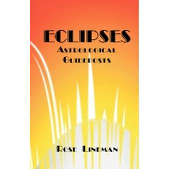Eclipses Astrological Guideposts by Lineman & Rose
